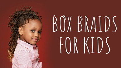 BOX BRAIDS FOR KIDS