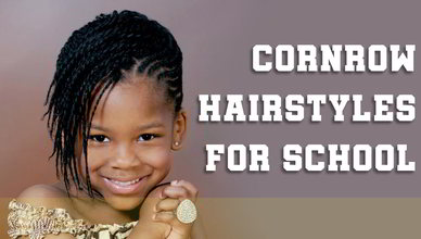 Cornrow Hairstyles for School