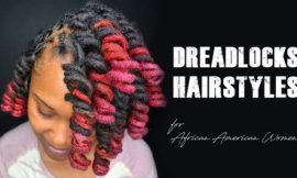 Dreadlocks Hairstyles for African American Women