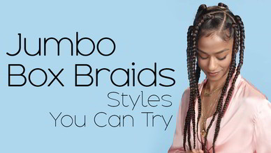 Jumbo Box Braids Styles That You Can Try
