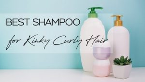 Best Shampoo for Kinky Curly Hair African American