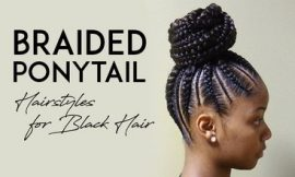 Braided Ponytail Hairstyles for Black Hair