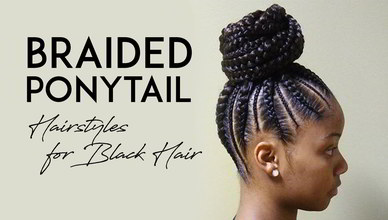 Braided Ponytail Hairstyles For Black Hair New Natural Hairstyles