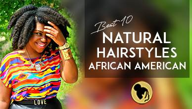 Best 10 Natural Hairstyles for African American
