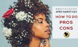 51 Breathtaking Big Afro Hairstyles with How To, Pros and Cons