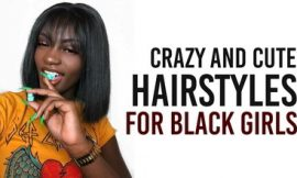 75 Crazy And Cute Hairstyles For Black Girls