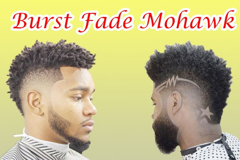 Burst Fade Mohawk: Revolutionized Hairstyles for Men
