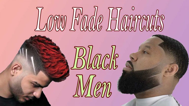 100+ Badass Low Fade Haircut for Black Man