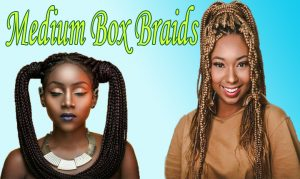 Medium Box Braids- Mystery Revealed with 100+ Hairstyles