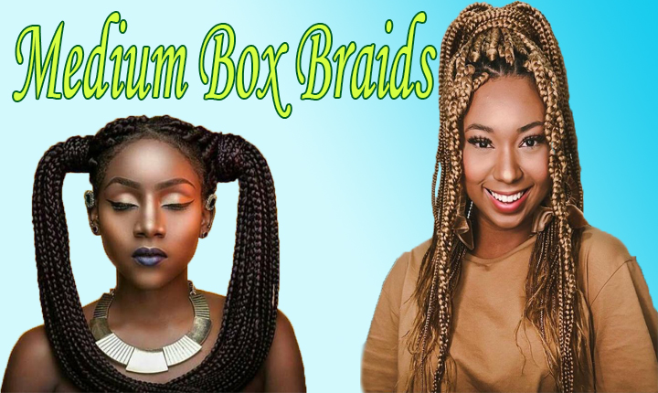 Medium Box Braids Hairstyles for African American Black Women