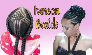 Iverson Braids Hairstyles: Incredible & Stunning