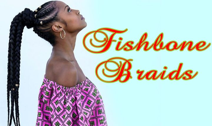 Fishbone Braids Hairstyles for Black Women